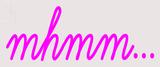 Custom Mhmm Neon Sign 1