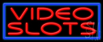 Video Slots Neon Sign