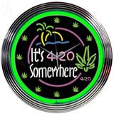 Its 4 20 Somewhere Neon Clock