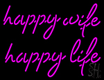 Happy Wife Happy Life Neon Sign