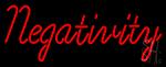 Negativity Neon Sign