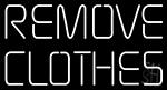 Remove Clothes Neon Sign