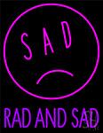 Sad Rad And Sad Neon Sign