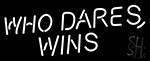 Who Dares Win Neon Sign