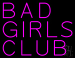Bad Girls Club Neon Sign