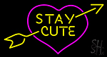 Stay Cute Neon Sign