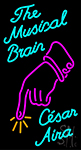 The Musical Brain Cesar Aira Neon Sign