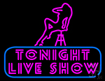 Tonight Live Show Neon Sign