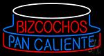 Bizcochos Pan Caliente Neon Sign