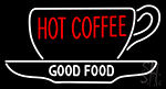 Hot Coffee Good Food Cup Neon Sign