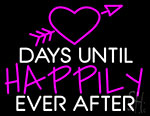 Days Until Happily Neon Sign