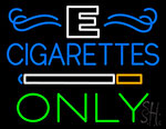 E Cigarettes Only Neon Sign