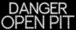 Custom Danger Open Pit Led Sign 10