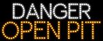 Custom Danger Open Pit Led Sign 6