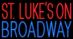 Custom St Lukes On Broadway Led Sign 2