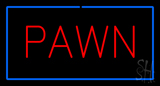 Rde Pawn Blue Border Neon Sign