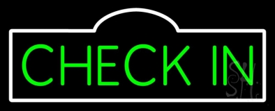 Check In / Check Out Neon Signs - Every Thing Neon