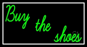 Green Buy The Shoes With Border Neon Sign