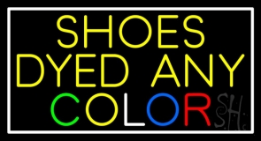 Shoes Dyed And Color With Border Neon Sign