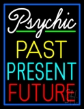 Psychic Past Present Future With Blue Border Neon Sign