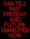 Red Can Tell Past Present Future Can Help You Now Neon Sign