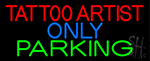 Tattoo Artist Parking Only Neon Sign