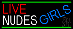 Live Nude Girls With Green Out Line Neon Sign