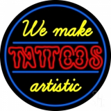 We Make Tattoos Artistic Neon Sign