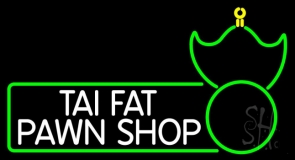 Tai Fat Pawn Shop Neon Sign