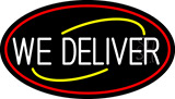 Round We Deliver Oval With Red Border Neon Sign