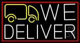 We Deliver Van With Red Border Neon Sign