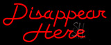 Disappear Here Neon Sign