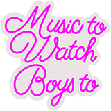 Music To Watch Boys To Contoured Clear Backing Neon Sign