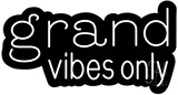 Grand Vibes Only Contoured Black Backing Neon Sign