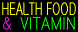 Health Food and Vitamin Neon Sign