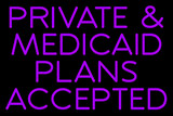 Private and Medicaid Plans Accepted Neon Sign