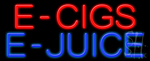 E Cigs E Juice Neon Sign