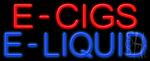 E Cigs E Liquid Neon Sign
