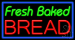 Fresh Baked Bread Neon Sign