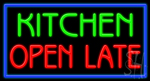Kitchen Open Late Neon Sign