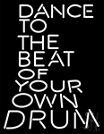 Dance To The Beat Of Your Own Drum Neon Sign