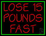 Green Border Lose 15 Pounds Fast Neon Sign