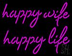 Happy Wife Happy Life Neon Sign