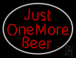 Just One More Beer Neon Sign