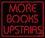 Red Border More Books Upstairs Neon Sign