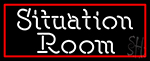 Red Border Situation Room Neon Sign