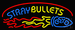 Stray Bullets Neon Sign