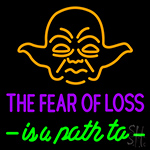 The Fear Of Loss Is A Path To Neon Sign