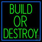 Build Or Destroy Neon Sign