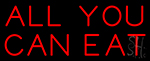 All You Can Eat Neon Sign